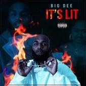 It's Lit by Big Dee