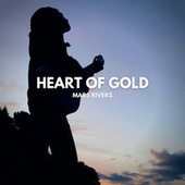 Heart of Gold (Cover) by Mars Rivers