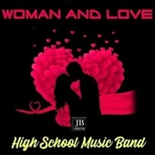 Woman And Love by High School Music Band