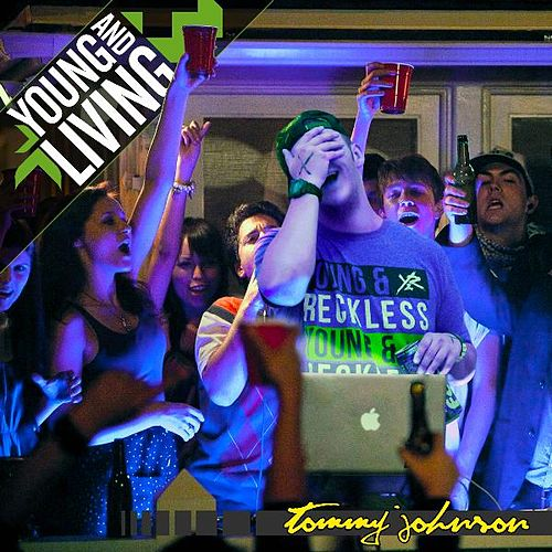 Young and Living by Tommy Johnson