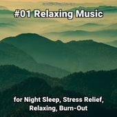 #01 Relaxing Music for Night Sleep, Stress Relief, Relaxing, Burn-Out by Yoga Music