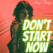 Don't Start Now de Asya Shepri