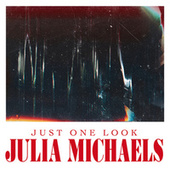 Just One Look by Julia Michaels