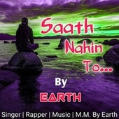 Saath Nahin To by Earth