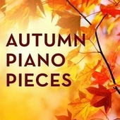 Autumn Piano Pieces by Various Artists