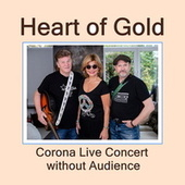 Corona Live Concert Without Audience (Live) by Heart Of Gold