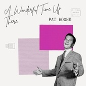 A Wonderful Time Up There - Pat Boone von Pat Boone