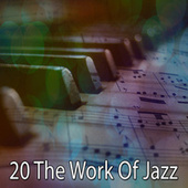 20 The Work Of Jazz by Peaceful Piano