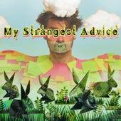 My Strangest Advice by Mega Nasty Rich
