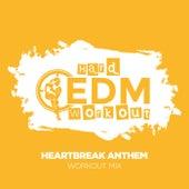 Heartbreak Anthem van Hard EDM Workout