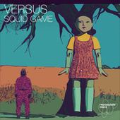 Squid Game by Versus