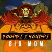 BIG MOM di Youppi
