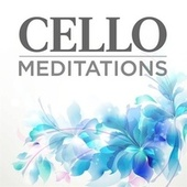 Cello Meditations by Various Artists