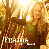 Trains by Ulrika Ölund