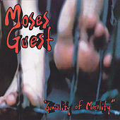 Geniality of Morality by Moses Guest