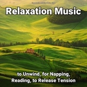 Relaxation Music to Unwind, for Napping, Reading, to Release Tension by Yoga Music