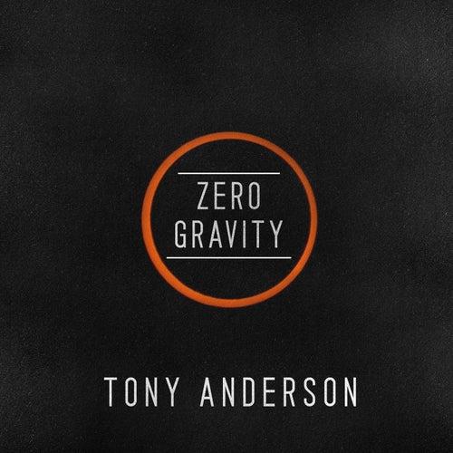 Zero Gravity - Single by Tony Anderson