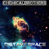 Distant Space by The Chemical Brothers