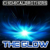 The Glow by The Chemical Brothers