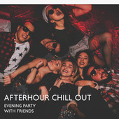 Evening Party with Friends: Afterhour Chill Out de Drink Bar Chillout Music