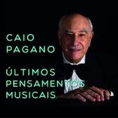 Últimos Pensamentos Musicais de Caio Pagano