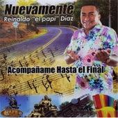 Acompáñame Hasta el Final de Reinaldo El Papi Diaz