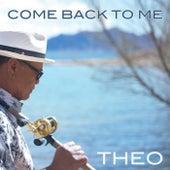Come Back to Me de Theo