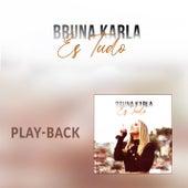 És Tudo (Playback) de Bruna Karla