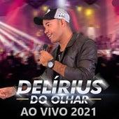 Ao Vivo 2021 (Cover Ao Vivo) de Delíriu's do Olhar