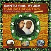 Fuji Satisfaction by Bantu