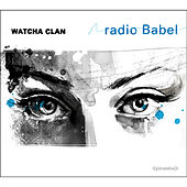 Radio Babel by Watcha Clan