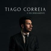 E Decididamente de Tiago Correia