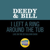 I Left A Ring Around The Tub (Live On The Ed Sullivan Show, November 26, 1961) by Deedy