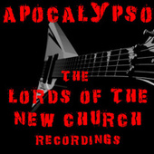 Apocalypso The Lords Of The New Church Recordings by Lords Of The New Church