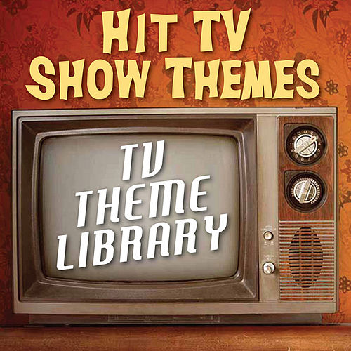 TV Theme Library - Hit TV Show Themes by TV Theme Song Library