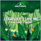 Strangers Like Me (From Disney's 'Tarzan') by Walt's Horns