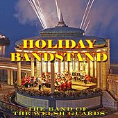 Holiday Bandstand by Band Of The Welsh Guards
