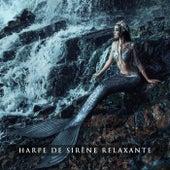 Harpe de sirène relaxante (Musique aquatique zen pour la méditation beauté, Spa, Bien-être) by Detente spa musique collection