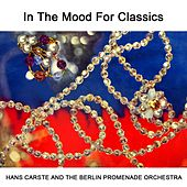 In The Mood For Classics von Berlin Philharmonic Orchestra
