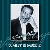 Victor Borge: Comedy In Music, Vol. II von Victor Borge
