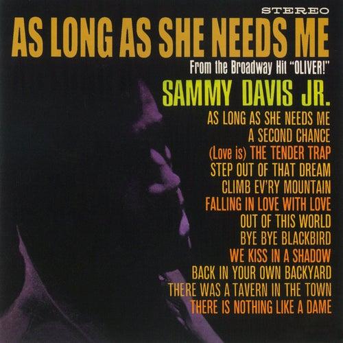 As Long She Needs Me by Sammy Davis, Jr.