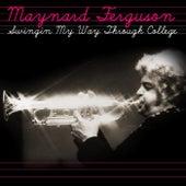 Swingin' My Way Through College de Maynard Ferguson