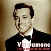 You're Breaking My Heart von Vic Damone