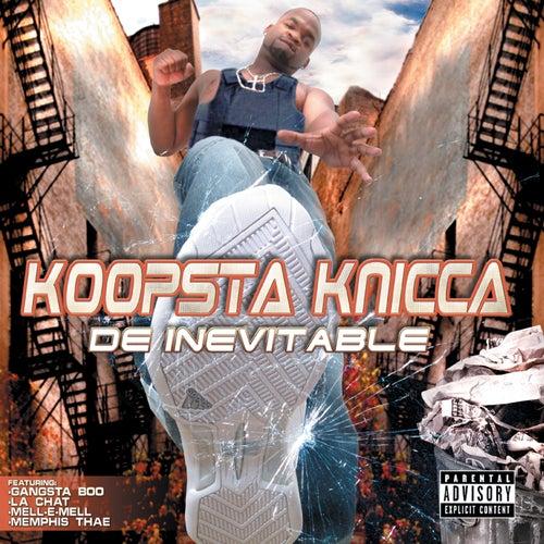 De Inevitable by Koopsta Knicca