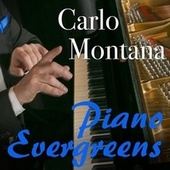 Piano Evergreens by Carlo Montana