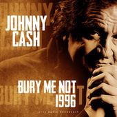 Bury me not 1996 by Johnny Cash