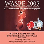 2005 WASBE Singapore: West Winds Band of the Bukit Batok Community Club von Various Artists