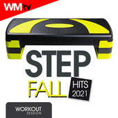 Step Fall Hits 2021 Workout Session (60 Minutes Non-Stop Mixed Compilation for Fitness & Workout 132 Bpm / 32 Count) de Workout Music Tv