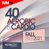 40 Aerobic & Cardio Fall Hits 2021 Workout Session (Unmixed Compilation for Fitness & Workout 135 Bpm / 32 Count) de Workout Music Tv