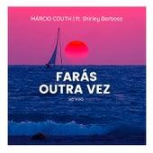 Farás Outra Vez (Ao Vivo) [feat. Shirley Barbosa] by Márcio Couth